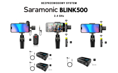 Nowe kompaktowe zestawy bezprzewodowe Saramonic BLINK500 dostepne w lipcu!